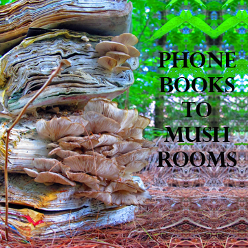 Phone Books to Mushrooms